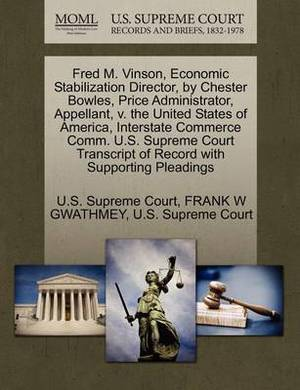 Fred M. Vinson, Economic Stabilization Director, by Chester Bowles, Price Administrator, Appellant, V. the United States of America, Interstate Commerce Comm. U.S. Supreme Court Transcript of Record with Supporting Pleadings