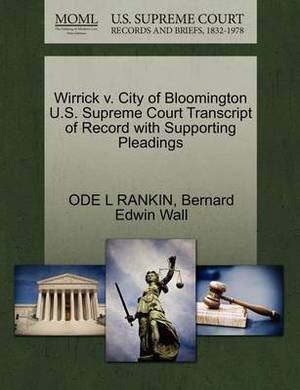 Wirrick V. City of Bloomington U.S. Supreme Court Transcript of Record with Supporting Pleadings