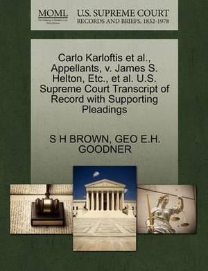 Carlo Karloftis et al., Appellants, V. James S. Helton, Etc., et al. U.S. Supreme Court Transcript of Record with Supporting Pleadings