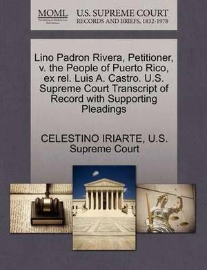 Lino Padron Rivera, Petitioner, V. the People of Puerto Rico, Ex Rel. Luis A. Castro. U.S. Supreme Court Transcript of Record with Supporting Pleadings