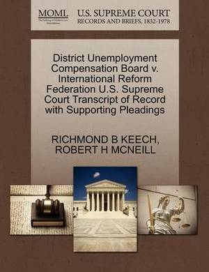 District Unemployment Compensation Board V. International Reform Federation U.S. Supreme Court Transcript of Record with Supporting Pleadings