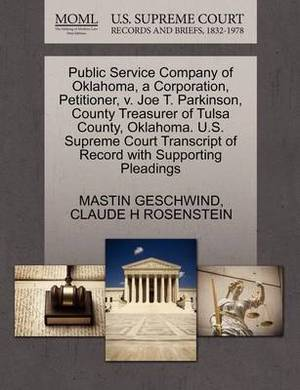 Public Service Company of Oklahoma, a Corporation, Petitioner, V. Joe T. Parkinson, County Treasurer of Tulsa County, Oklahoma. U.S. Supreme Court Transcript of Record with Supporting Pleadings