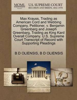 Max Krauss, Trading as American Cord and Webbing Company, Petitioner, V. Benjamin Greenbarg and Joseph Greenbarg, Trading as King Kard Overall Company. U.S. Supreme Court Transcript of Record with Supporting Pleadings