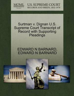 Surtman V. Dignan U.S. Supreme Court Transcript of Record with Supporting Pleadings