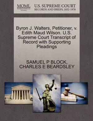 Byron J. Walters, Petitioner, V. Edith Maud Wilson. U.S. Supreme Court Transcript of Record with Supporting Pleadings