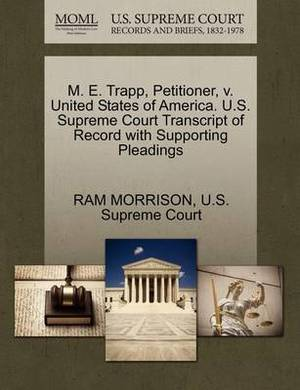 M. E. Trapp, Petitioner, V. United States of America. U.S. Supreme Court Transcript of Record with Supporting Pleadings