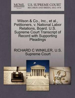 Wilson & Co., Inc., et al., Petitioners, V. National Labor Relations, Board. U.S. Supreme Court Transcript of Record with Supporting Pleadings