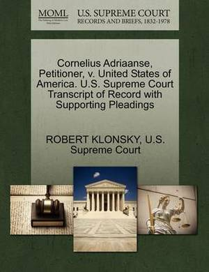 Cornelius Adriaanse, Petitioner, V. United States of America. U.S. Supreme Court Transcript of Record with Supporting Pleadings