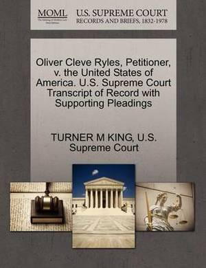 Oliver Cleve Ryles, Petitioner, V. the United States of America. U.S. Supreme Court Transcript of Record with Supporting Pleadings