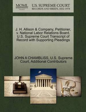 J. H. Allison & Company, Petitioner, V. National Labor Relations Board. U.S. Supreme Court Transcript of Record with Supporting Pleadings