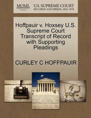 Hoffpauir V. Hoxsey U.S. Supreme Court Transcript of Record with Supporting Pleadings