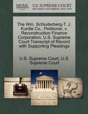 The Wm. Schluderberg-T. J. Kurdle Co., Petitioner, V. Reconstruction Finance Corporation. U.S. Supreme Court Transcript of Record with Supporting Pleadings