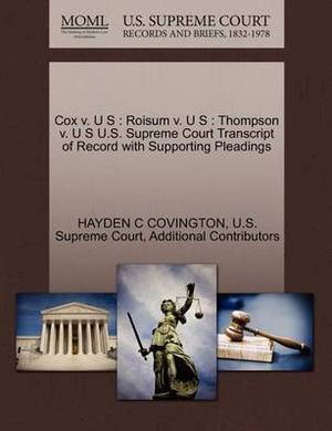 Cox V. U S: Roisum V. U S: Thompson V. U S U.S. Supreme Court Transcript of Record with Supporting Pleadings