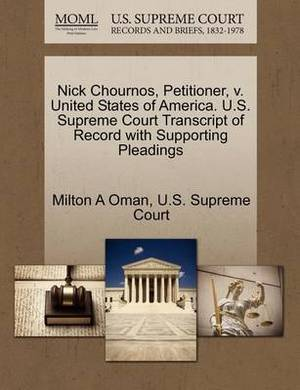 Nick Chournos, Petitioner, V. United States of America. U.S. Supreme Court Transcript of Record with Supporting Pleadings