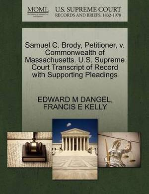 Samuel C. Brody, Petitioner, V. Commonwealth of Massachusetts. U.S. Supreme Court Transcript of Record with Supporting Pleadings
