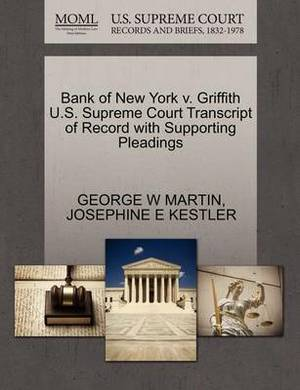 Bank of New York V. Griffith U.S. Supreme Court Transcript of Record with Supporting Pleadings