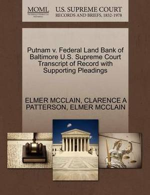 Putnam V. Federal Land Bank of Baltimore U.S. Supreme Court Transcript of Record with Supporting Pleadings