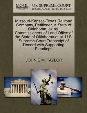 Missouri-Kansas-Texas Railroad Company, Petitioner, V. State of Oklahoma, Ex Rel. Commissioners of Land Office of the State of Oklahoma et al. U.S. Supreme Court Transcript of Record with Supporting Pleadings