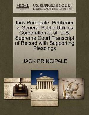 Jack Principale, Petitioner, V. General Public Utilities Corporation et al. U.S. Supreme Court Transcript of Record with Supporting Pleadings