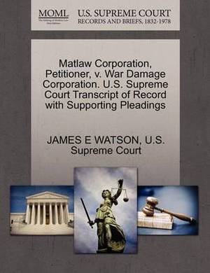 Matlaw Corporation, Petitioner, V. War Damage Corporation. U.S. Supreme Court Transcript of Record with Supporting Pleadings