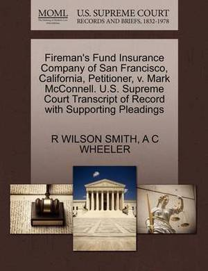 Fireman's Fund Insurance Company of San Francisco, California, Petitioner, V. Mark McConnell. U.S. Supreme Court Transcript of Record with Supporting Pleadings