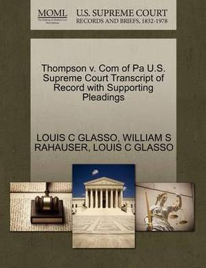Thompson V. Com of Pa U.S. Supreme Court Transcript of Record with Supporting Pleadings