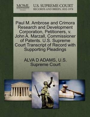 Paul M. Ambrose and Crimora Research and Development Corporation, Petitioners, V. John A. Marzall, Commissioner of Patents. U.S. Supreme Court Transcript of Record with Supporting Pleadings