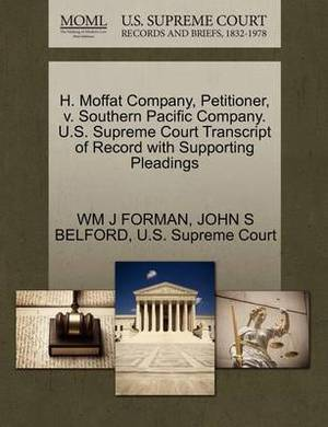 H. Moffat Company, Petitioner, V. Southern Pacific Company. U.S. Supreme Court Transcript of Record with Supporting Pleadings