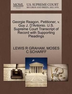 Georgie Reagon, Petitioner, V. Guy J. D'Antonio. U.S. Supreme Court Transcript of Record with Supporting Pleadings
