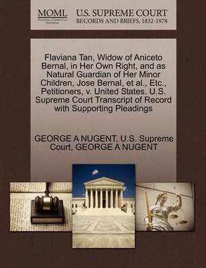 Flaviana Tan, Widow of Aniceto Bernal, in Her Own Right, and as Natural Guardian of Her Minor Children, Jose Bernal, et al., Etc., Petitioners, V. United States. U.S. Supreme Court Transcript of Record with Supporting Pleadings