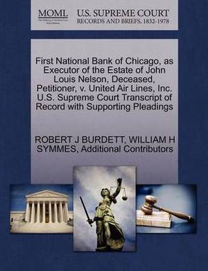 First National Bank of Chicago, as Executor of the Estate of John Louis Nelson, Deceased, Petitioner, V. United Air Lines, Inc. U.S. Supreme Court Transcript of Record with Supporting Pleadings