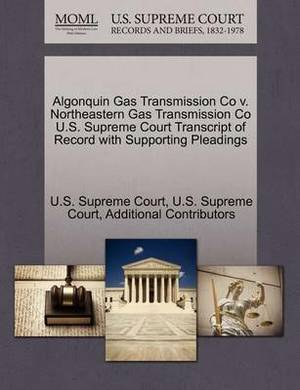 Algonquin Gas Transmission Co V. Northeastern Gas Transmission Co U.S. Supreme Court Transcript of Record with Supporting Pleadings
