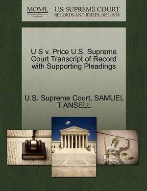 U S V. Price U.S. Supreme Court Transcript of Record with Supporting Pleadings