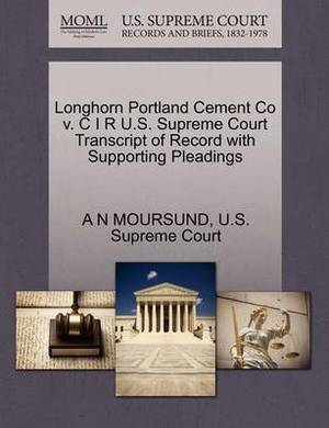Longhorn Portland Cement Co V. C I R U.S. Supreme Court Transcript of Record with Supporting Pleadings