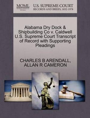 Alabama Dry Dock & Shipbuilding Co V. Caldwell U.S. Supreme Court Transcript of Record with Supporting Pleadings