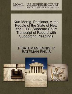 Kurt Mertig, Petitioner, V. the People of the State of New York. U.S. Supreme Court Transcript of Record with Supporting Pleadings