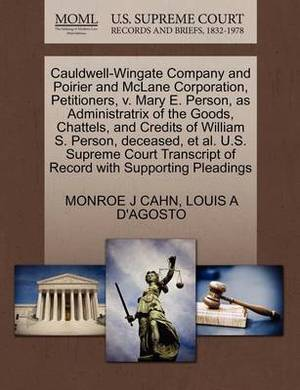 Cauldwell-Wingate Company and Poirier and McLane Corporation, Petitioners, V. Mary E. Person, as Administratrix of the Goods, Chattels, and Credits of William S. Person, Deceased, et al. U.S. Supreme Court Transcript of Record with Supporting Pleadings