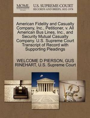 American Fidelity and Casualty Company, Inc., Petitioner, V. All American Bus Lines, Inc., and Security Mutual Casualty Company. U.S. Supreme Court Transcript of Record with Supporting Pleadings