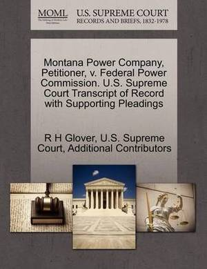 Montana Power Company, Petitioner, V. Federal Power Commission. U.S. Supreme Court Transcript of Record with Supporting Pleadings