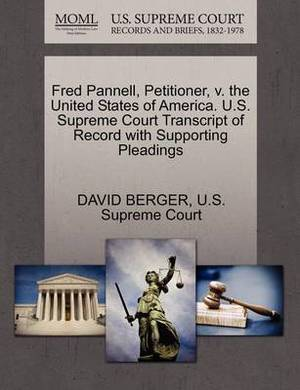 Fred Pannell, Petitioner, V. the United States of America. U.S. Supreme Court Transcript of Record with Supporting Pleadings