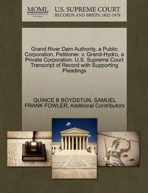 Grand River Dam Authority, a Public Corporation, Petitioner. V. Grand-Hydro, a Private Corporation. U.S. Supreme Court Transcript of Record with Supporting Pleadings