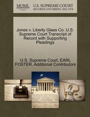 Jones V. Liberty Glass Co. U.S. Supreme Court Transcript of Record with Supporting Pleadings