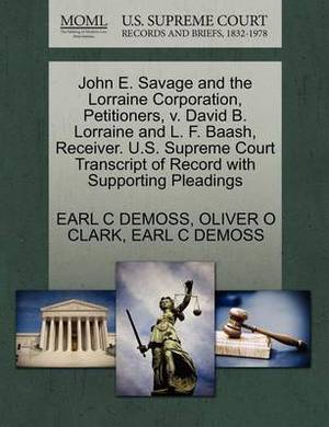 John E. Savage and the Lorraine Corporation, Petitioners, V. David B. Lorraine and L. F. Baash, Receiver. U.S. Supreme Court Transcript of Record with Supporting Pleadings
