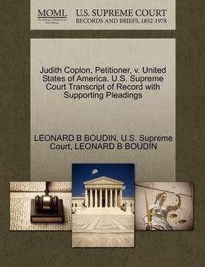 Judith Coplon, Petitioner, V. United States of America. U.S. Supreme Court Transcript of Record with Supporting Pleadings