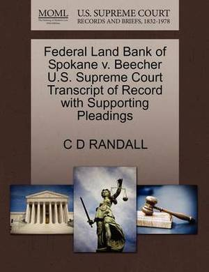 Federal Land Bank of Spokane V. Beecher U.S. Supreme Court Transcript of Record with Supporting Pleadings