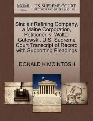 Sinclair Refining Company, a Maine Corporation, Petitioner, V. Walter Gutowski. U.S. Supreme Court Transcript of Record with Supporting Pleadings