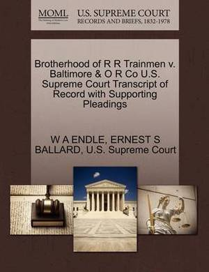Brotherhood of R R Trainmen V. Baltimore & O R Co U.S. Supreme Court Transcript of Record with Supporting Pleadings