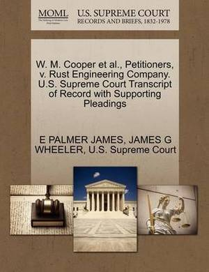 W. M. Cooper et al., Petitioners, V. Rust Engineering Company. U.S. Supreme Court Transcript of Record with Supporting Pleadings