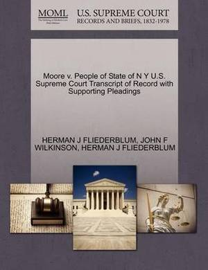 Moore V. People of State of N y U.S. Supreme Court Transcript of Record with Supporting Pleadings