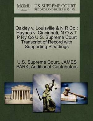 Oakley V. Louisville & N R Co  : Haynes V. Cincinnati, N O & T P Ry Co U.S. Supreme Court Transcript of Record with Supporting Pleadings